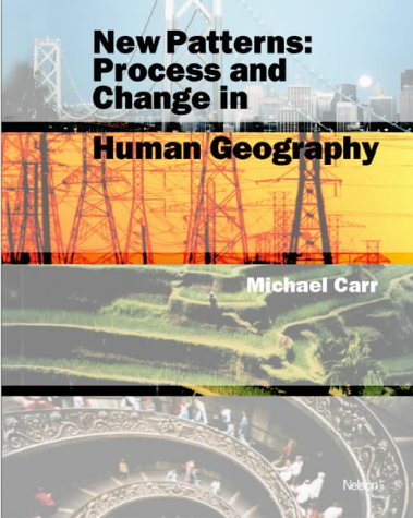 New Patterns - Process and Change in Human Geography: Michael Carr