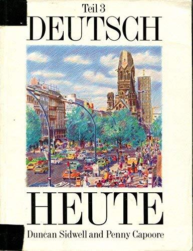 9780174391166: Deutsch Heute - Teil 3: Bk. 3 (Deutsch Heute erste ausgabe)
