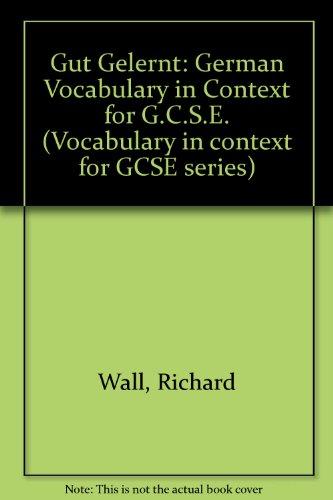 9780174392064: Gut Gelernt: German Vocabulary in Context for G.C.S.E. (Vocabulary in context for GCSE series)