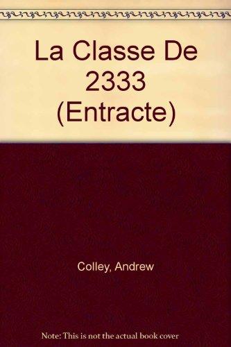 9780174392682: La Classe De 2333 (Entracte)