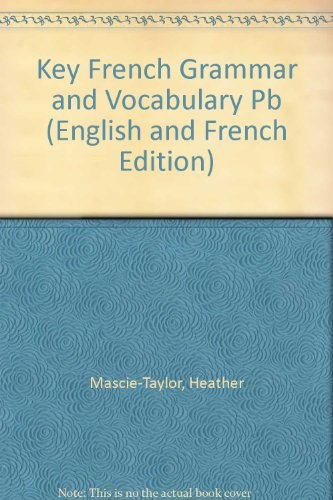Key French Grammar and Vocabulary (English and: Mascie-Taylor, Heather