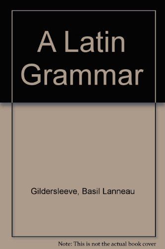 9780174397403: Gildersleeve's Latin Grammar