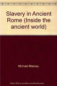 9780174397458: Slavery in Ancient Rome (Inside the Ancient World Series)
