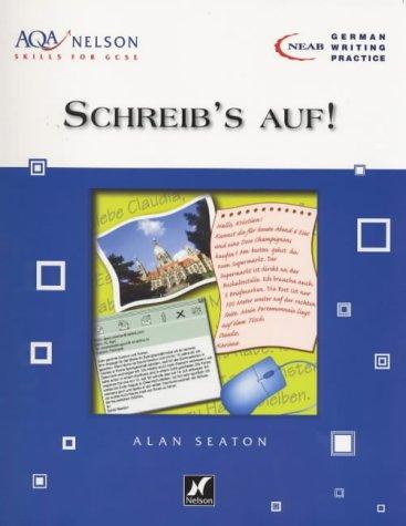 9780174401841: AQA Nelson Skills German - Schreib's Auf! (QA Nelson German)