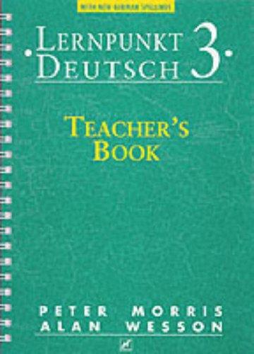 Lernpunkt Deutsch: Teachers Book with New German: Peter Morris; Alan