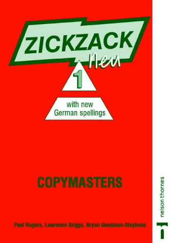 Zickzack Neu: Copymasters with New German Spellings Stage 1 (0174403526) by Lol Briggs; Paul Rogers; Harald Seeger; Bryan Goodman-Stephens