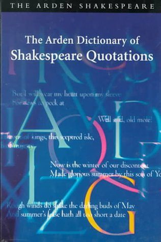 9780174436454: The Arden Dictionary of Shakespeare Quotations (Arden Dictionary of Shakespeare Quotations (Cloth))