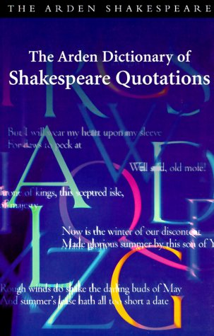 9780174436461: The Arden Dictionary of Shakespeare Quotations (Arden Dictionary of Shakespeare Quotations (Paper))