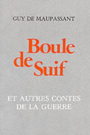 9780174443476: Boule de Suif et autres contes de la guerre: Secondary Advanced Level GCE (French literary texts)