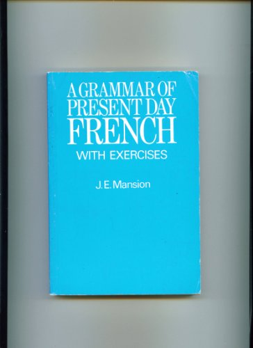 9780174443988: A Grammar of Present Day French: w. Exercises in French Syntax