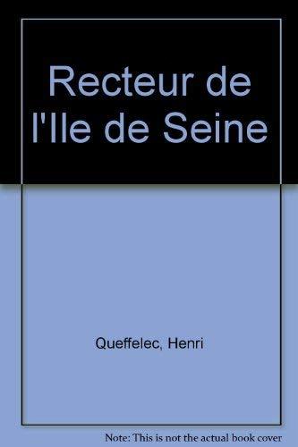 9780174444824: Recteur de l'Ile de Seine
