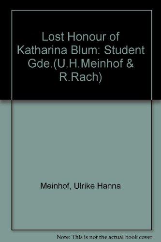 9780174446408: Lost Honour of Katharina Blum: Student Gde.(U.H.Meinhof & R.Rach)