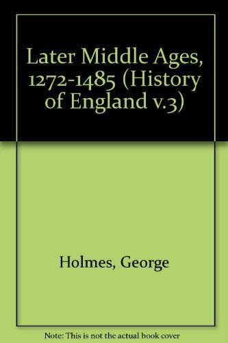 9780174451433: The Later Middle Ages, 1272-1485 (A History of England, Vol. 3)