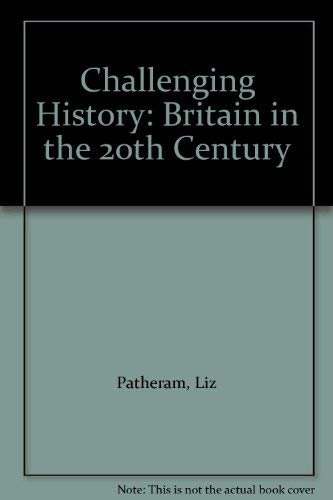 9780174452331: Challenging History: Britain in the 20th Century