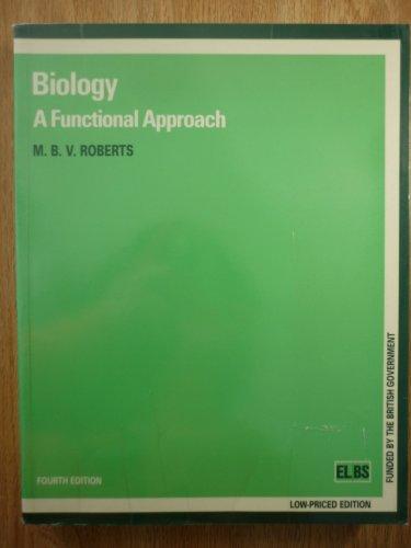 Biology: A Functional Approach: Roberts, M.B.V.