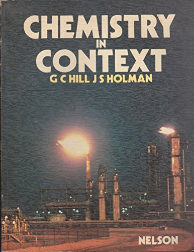 Chemistry in Context: Hill, Graham C. & J. S. Holman