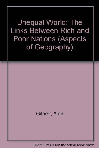 9780174481836: Unequal World: The Links Between Rich and Poor Nations (Aspects of Geography)
