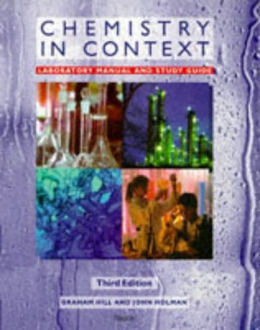 Chemistry in Context. Laboratory Manual and Study Guide. (third edition): Graham Hill and John ...