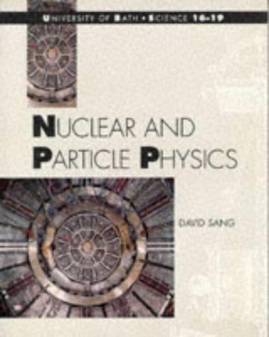 Nuclear and Particle Physics: Sang, David