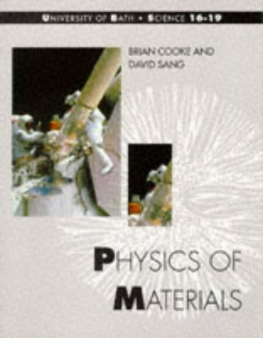 Physics of Materials / (Bath Science 16-19 S) (9780174482406) by Brian Cooke; David Sang; University Of Bath
