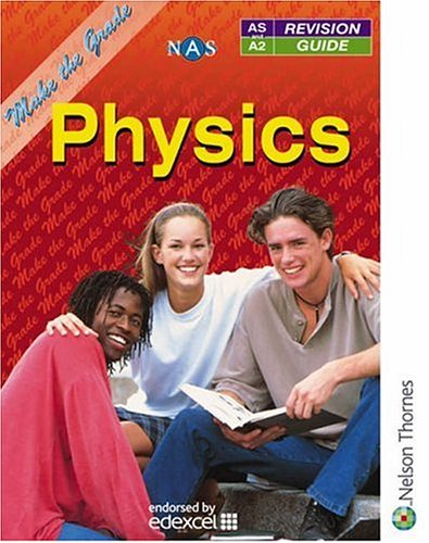 9780174482802: Make the Grade in AS and A2 Physics (Nelson Advanced Science)