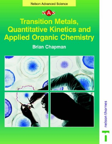 9780174482925: Transition Metals, Quantitative Kinetics and Applied Organic Chemistry