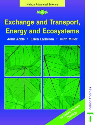9780174482949: Exchange and Transport, Energy and Ecosystems (Nelson Advanced Science: Biology)