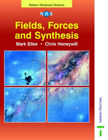 9780174483007: Fields, Forces and Synthesis (Nelson Advanced Science: Physics)