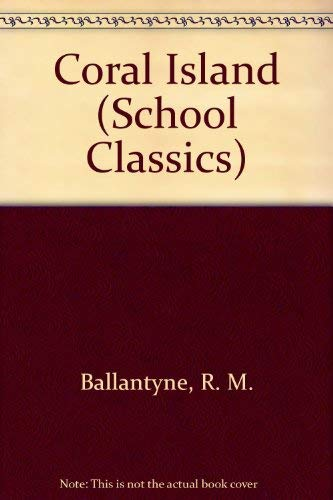 9780174511205: Coral Island (School Classics)