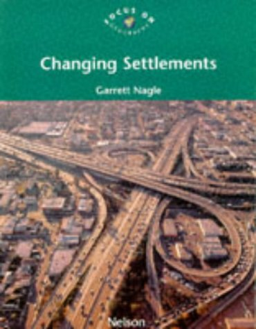 9780174900214: Changing Settlements (Focus on Geography S)