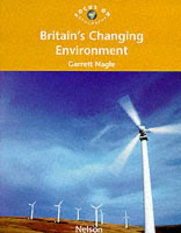 9780174900238: Britain's Changing Environment (Focus on Geography S)