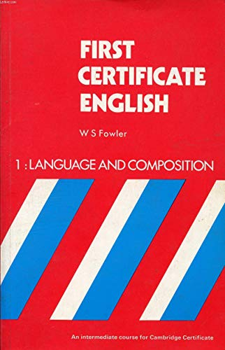 9780175550913: First Certificate English: Language and Composition Bk. 1