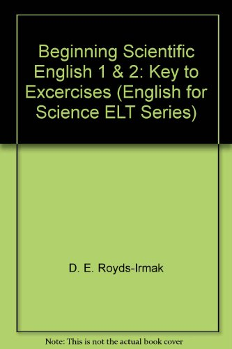 9780175551286: Beginning Scientific English 1 & 2: Key to Excercises (English for Science ELT Series)