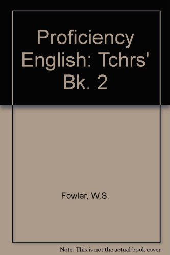 Proficiency English: Tchrs' Bk. 2 (017555143X) by Fowler, W.S.