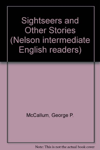 Sightseers and Other Stories (Nelson intermediate English readers) (0175551731) by George P McCallum