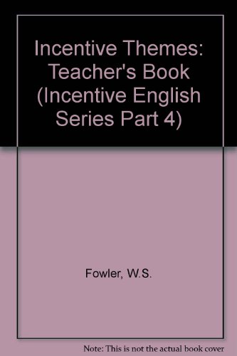 Incentive Themes Tchs Bk (Bk. 4) (9780175552337) by W.S. Fowler