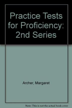 Practice Tests for Proficiency: 2nd Series (0175552568) by Margaret Archer; Enid Nolan-Woods