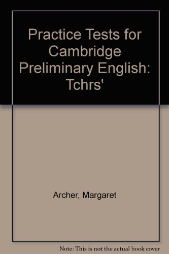 Practice Tests for Cambridge Preliminary English: Tchrs' (0175553149) by Margaret Archer; Enid Nolan-Woods