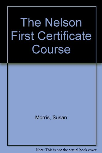 9780175553518: The Nelson First Certificate Course