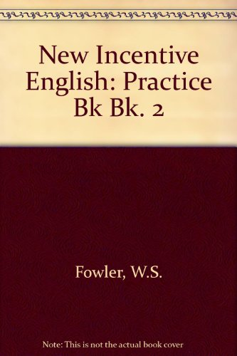 New Incentive English: Practice Bk Bk. 2 (0175554242) by Fowler, W.S.; Pidcock, J.; Rycroft, R.