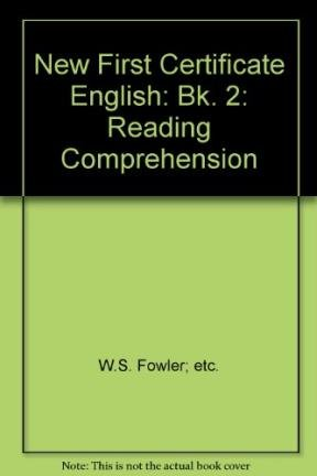 New First Certificate English: Reading Comprehension Bk.: W.S. Fowler; etc.