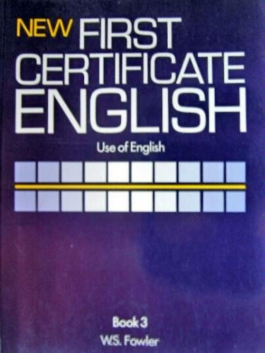 New First Certificate English: Use of English Bk. 3 Fowler, W.