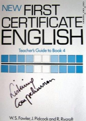 New First Certificate English: Tchrs' Bk. 4 (0175555281) by J. Pidcock; R. Rycroft; W.S. Fowler; etc.