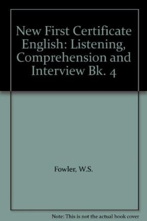 9780175555383: New First Certificate English: Listening, Comprehension and Interview Bk. 4
