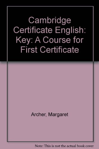 9780175555413: Cambridge Certificate English: Key: A Course for First Certificate