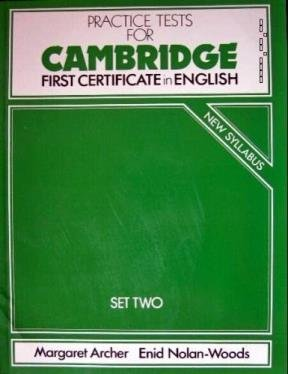 Practice Tests for Cambridge First Certificate in English: Set 2 (0175555664) by Archer, Margaret; Nolan-Woods, Enid; Foll, David
