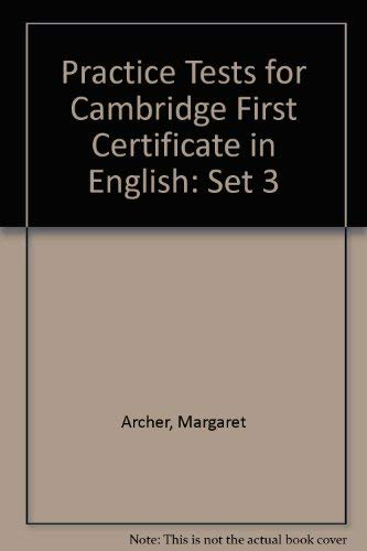 Practice Tests for Cambridge First Certificate in English: Set 3 (0175556504) by Margaret Archer; Enid Nolan-Woods; David Foll