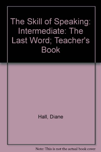 9780175556809: The Skill of Speaking: Intermediate: The Last Word; Teacher's Book