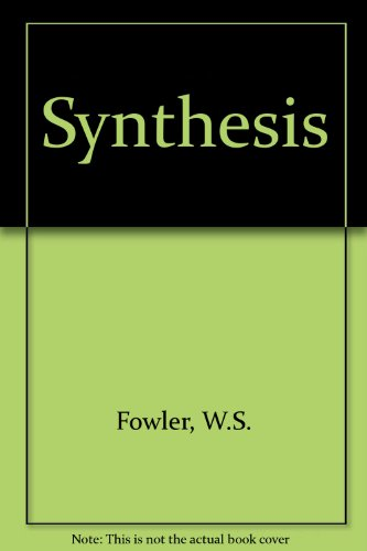 Synthesis (0175556970) by W.S. Fowler; John Pidcock