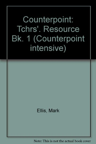 Counterpoint: Tchrs'. Resource Bk. 1 (Counterpoint intensive) (0175557128) by Ellis, Mark; Ellis, Printha; Keeler, Stephen